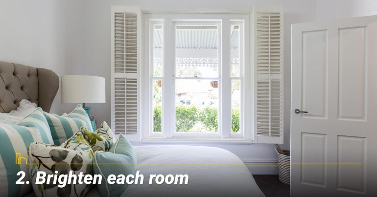 Brighten each room