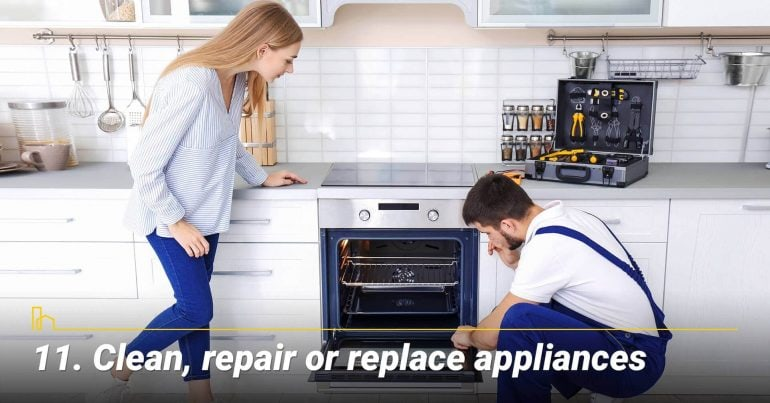 Clean, repair or replace appliances