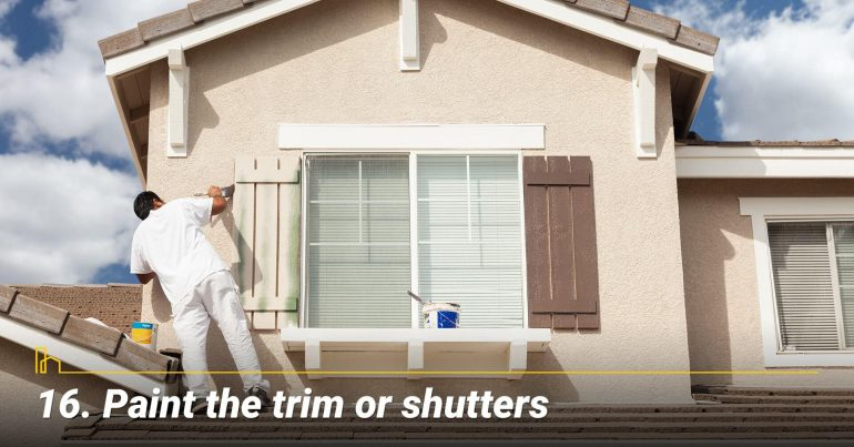 Paint the trim or shutters