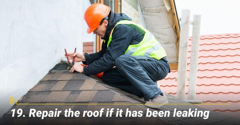 Repair the roof if it has been leaking