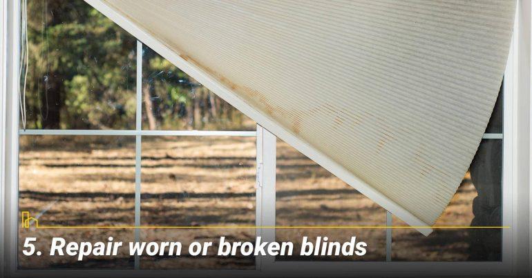 Repair worn or broken blinds