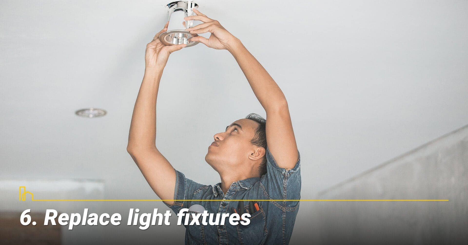 Replace light fixtures, upgrade lighting fixtures