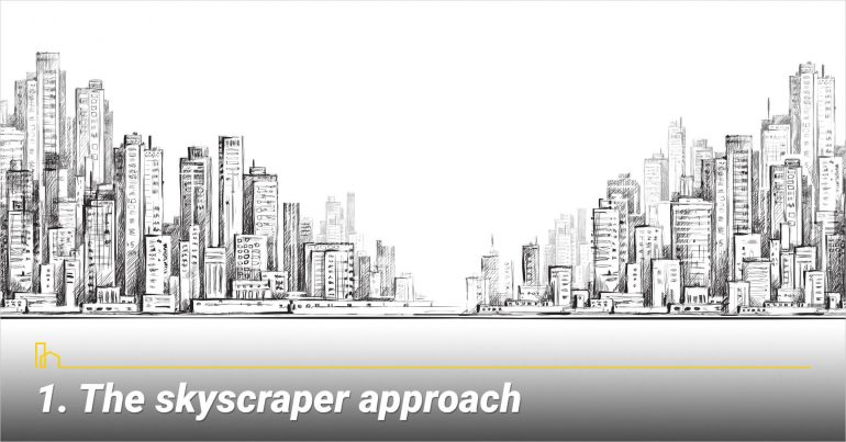 The skyscraper approach