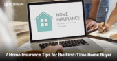 7 Home Insurance Tips for the First-Time Home Buyer