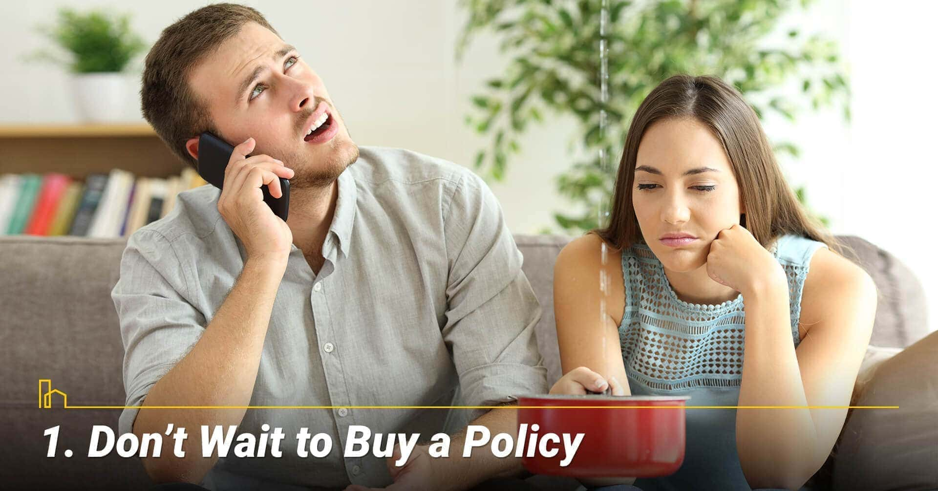 Don't Wait to Buy a Policy