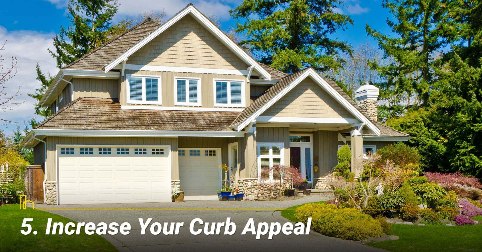 Increase Your Curb Appeal, maintain your curb appeal