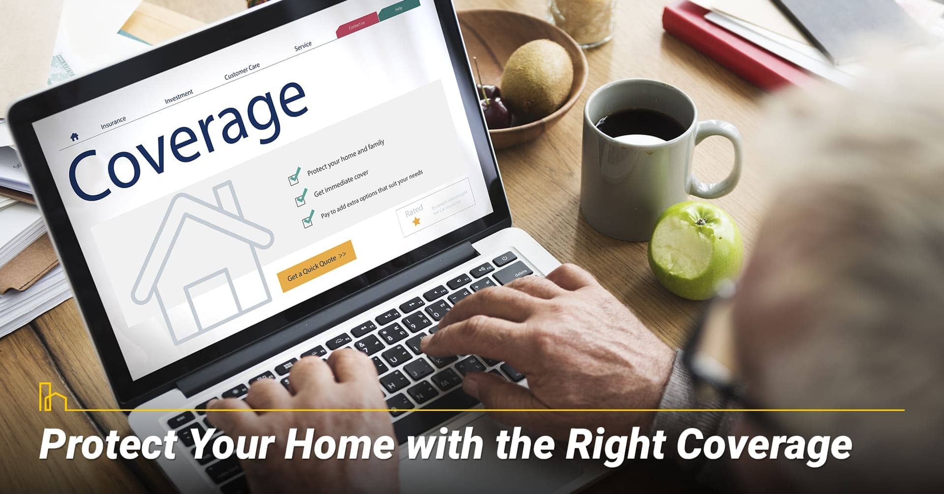 Protect Your Home with the Right Coverage, choose the right coverage for your home