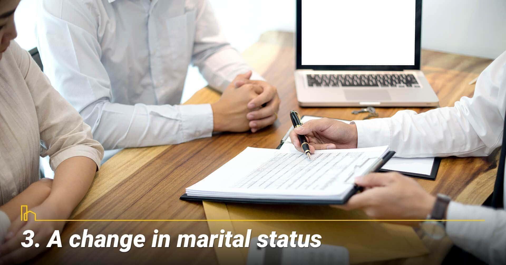 A change in marital status