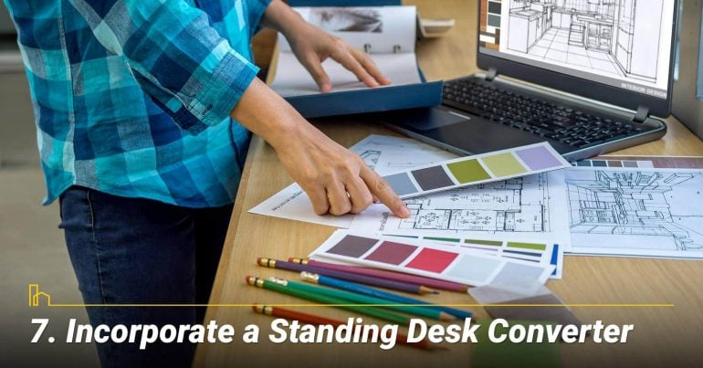 Incorporate a Standing Desk Converter