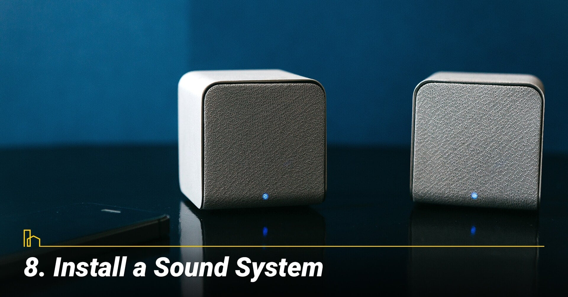 Install a Sound System, listen to music to relax