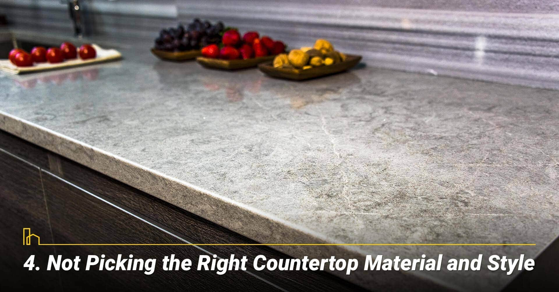Not Picking the Right Countertop Material and Style