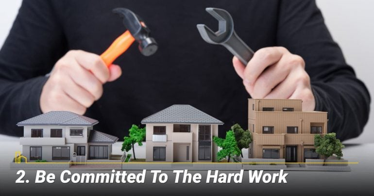 Be Committed to the Hard Work