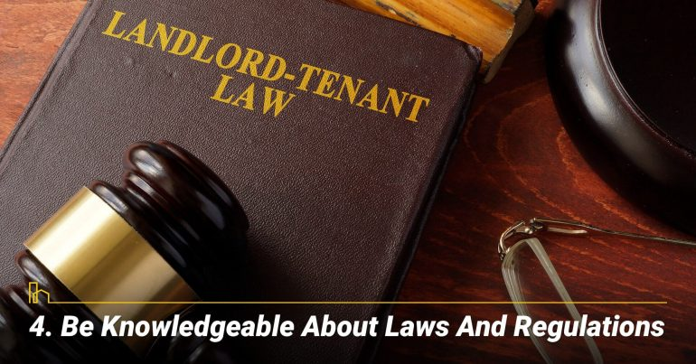 Be Knowledgeable About Laws And Regulations