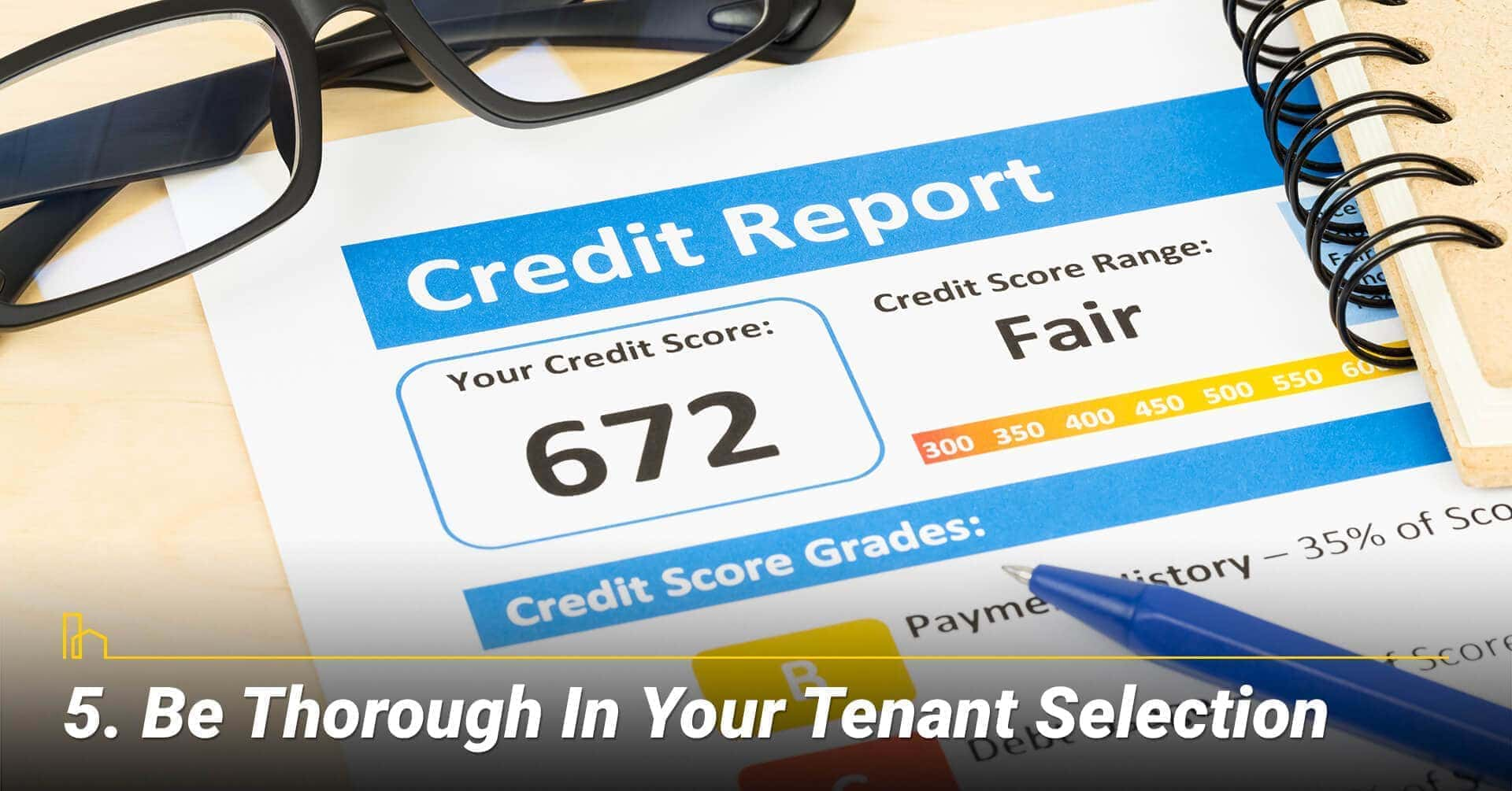 Be Thorough In Your Tenant Selection, select your tenant carefully