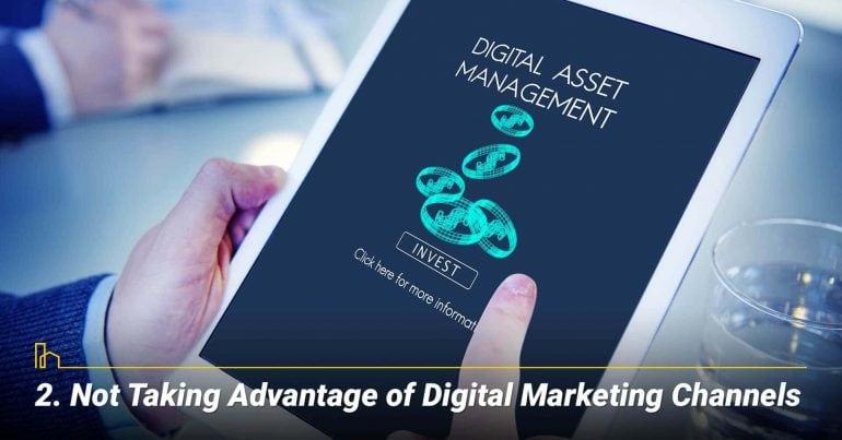 Not Taking Advantage of Digital Marketing Channels