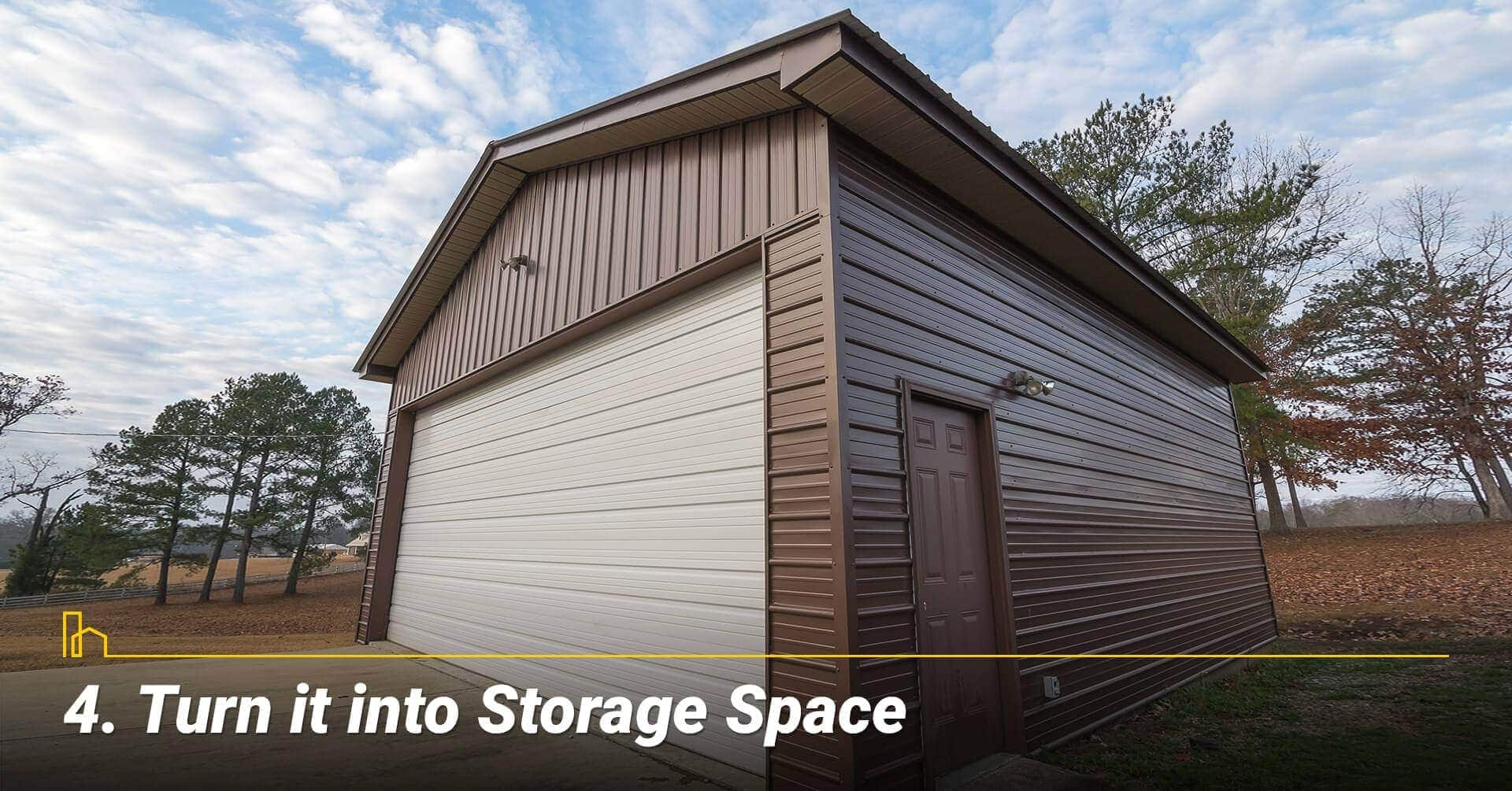 Turn it into Storage Space