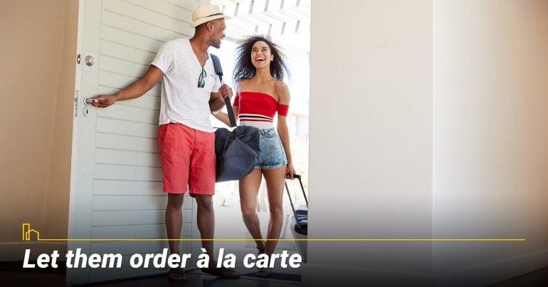 Let them order à la carte