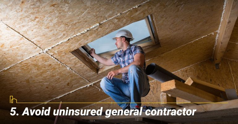 Avoid uninsured general contractor
