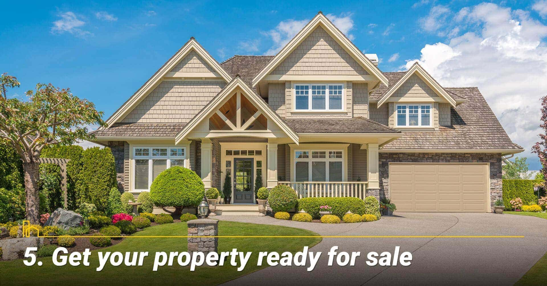 Get your property ready for sale, prepare your home well for listing