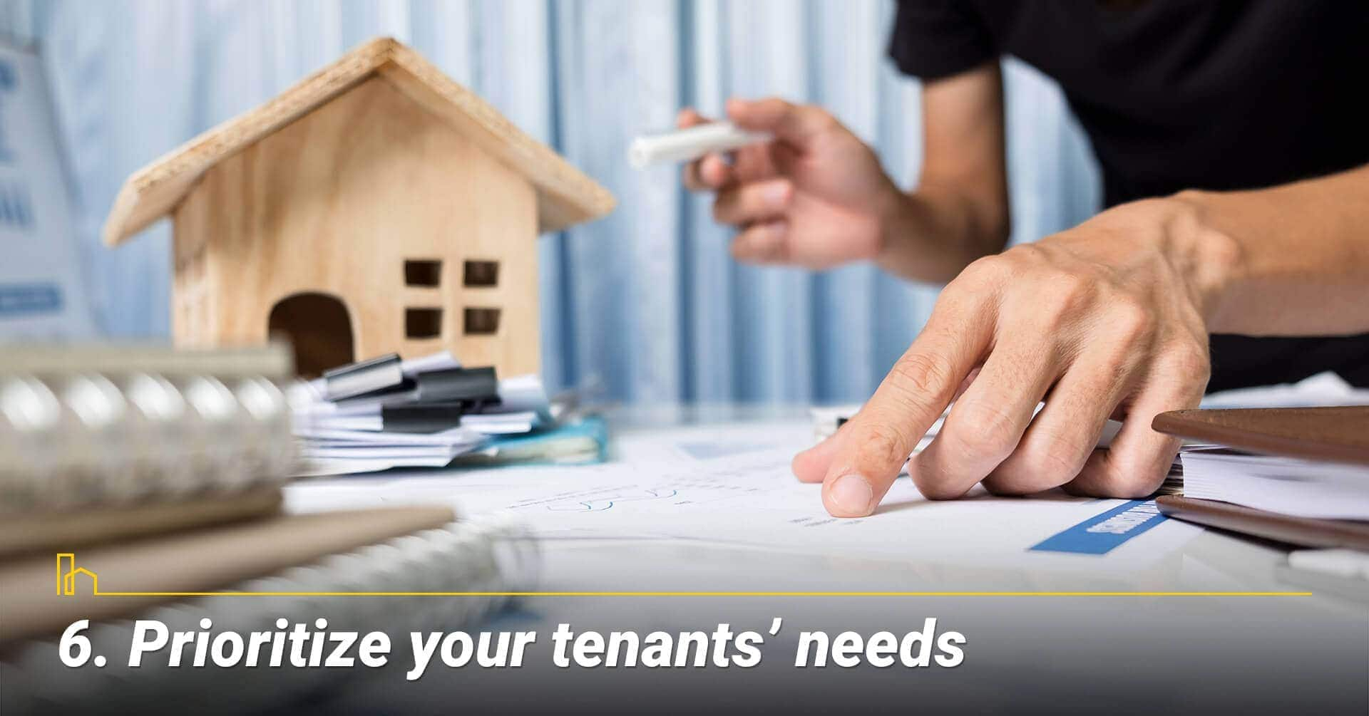 Prioritize your tenants' needs, know what your tenants need