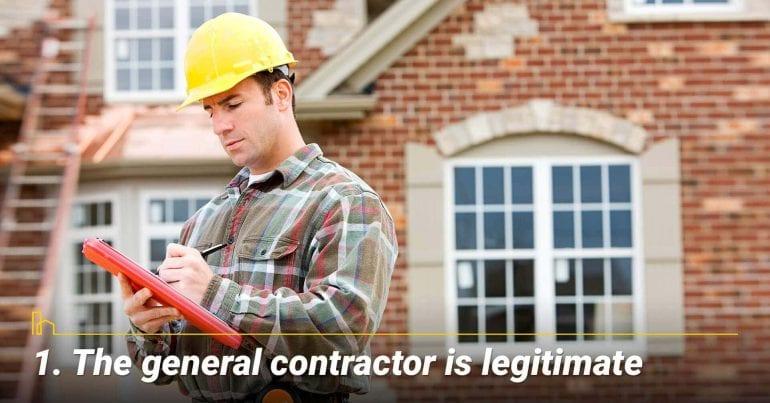 The general contractor is legitimate