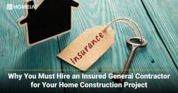 Why You Must Hire an Insured General Contractor for Your Home Construction Project