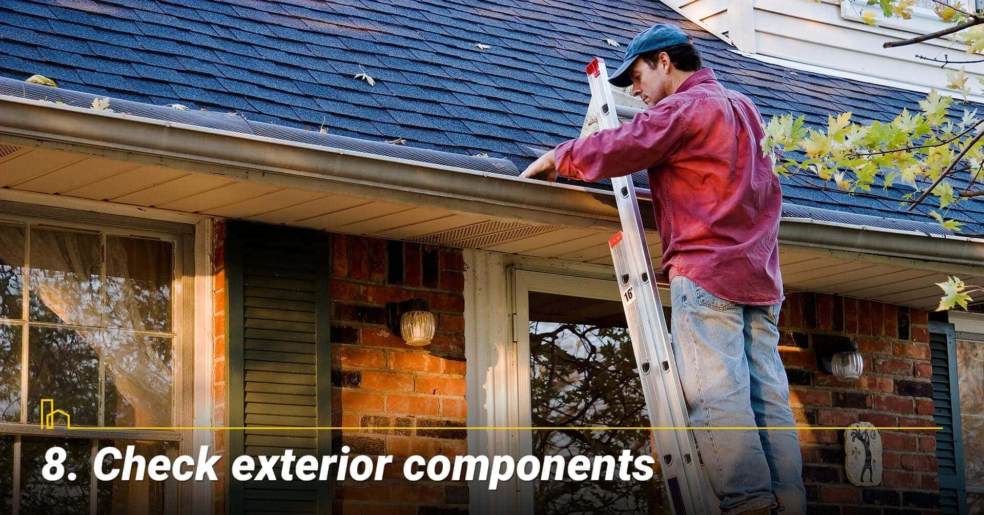 Check exterior components, inspect the exterior