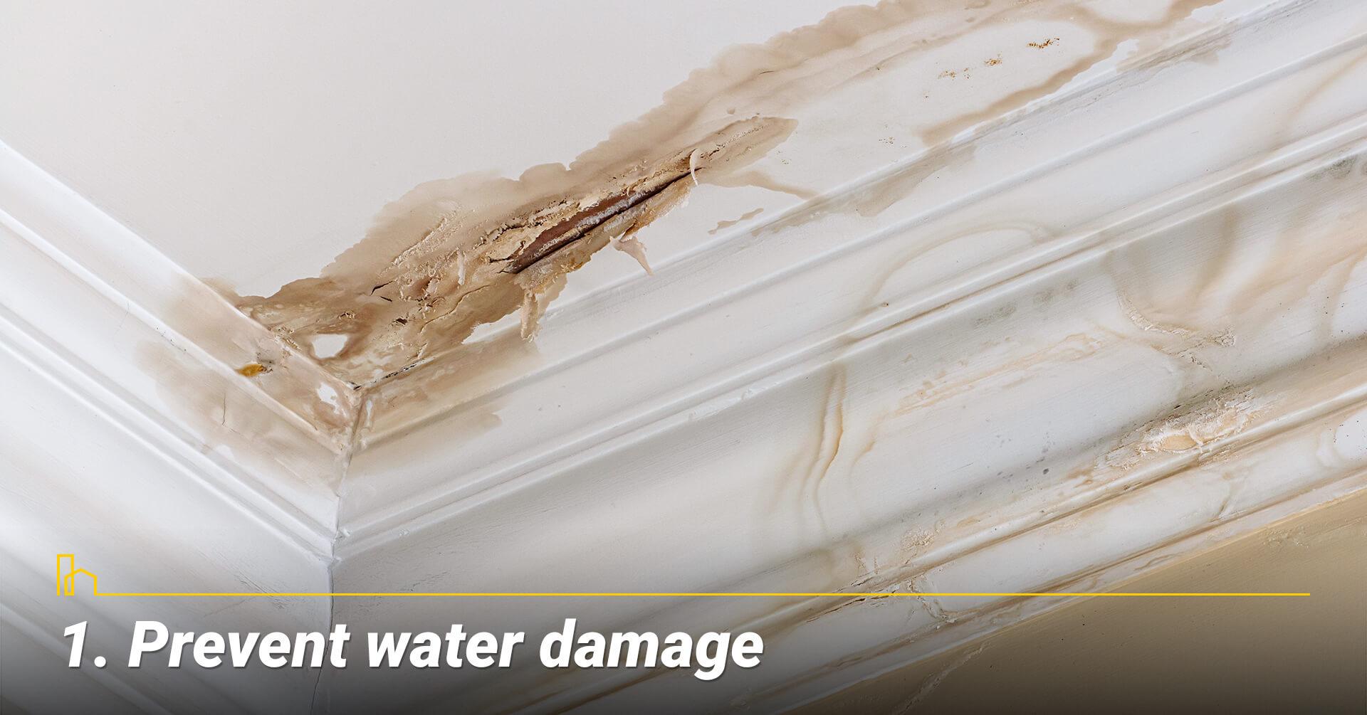 Prevent water damage, avoid interior water damage