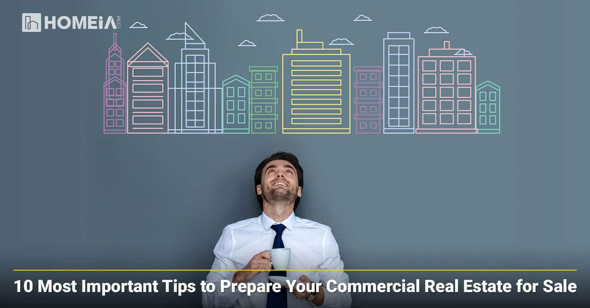 10 Most Important Tips to Prepare Your Commercial Real Estate for Sale