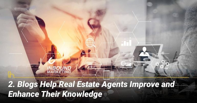 Blogs Help Real Estate Agents Improve and Enhance Their Knowledge