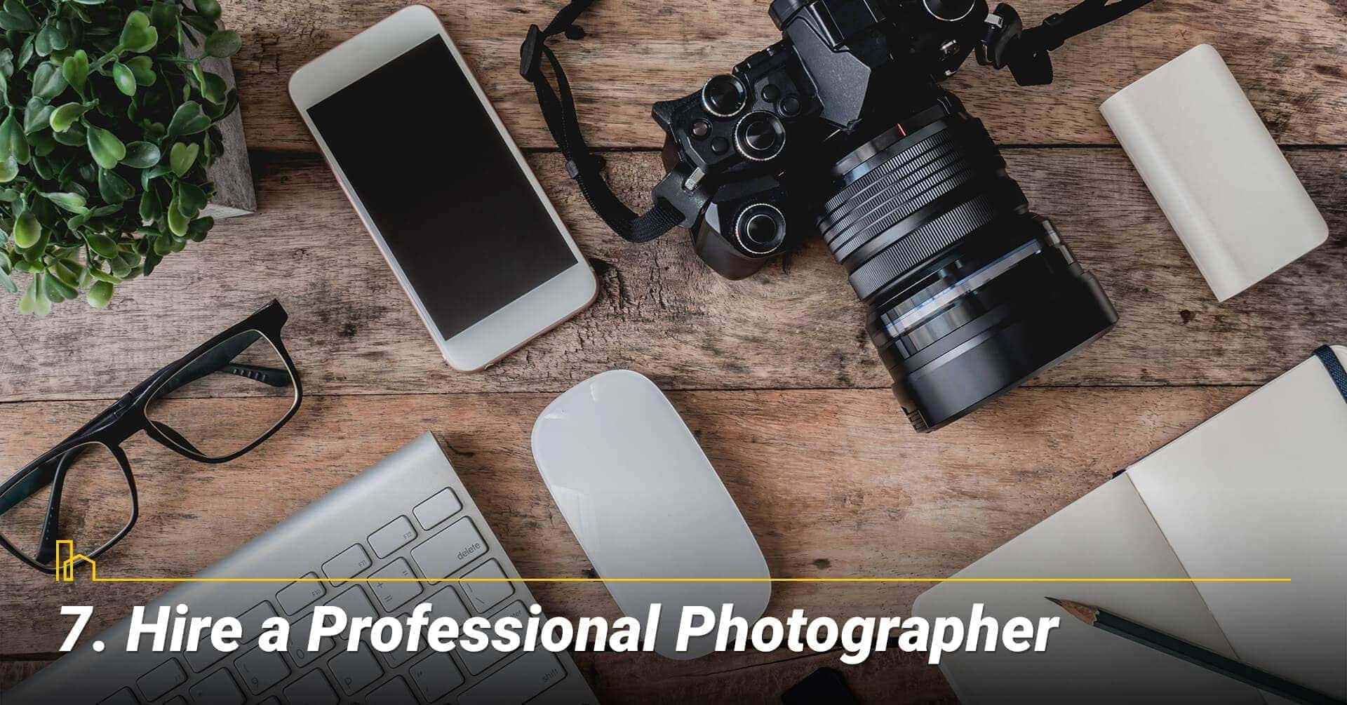 Hire a Professional Photographer