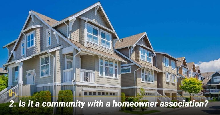 Is it a community with a homeowner association?