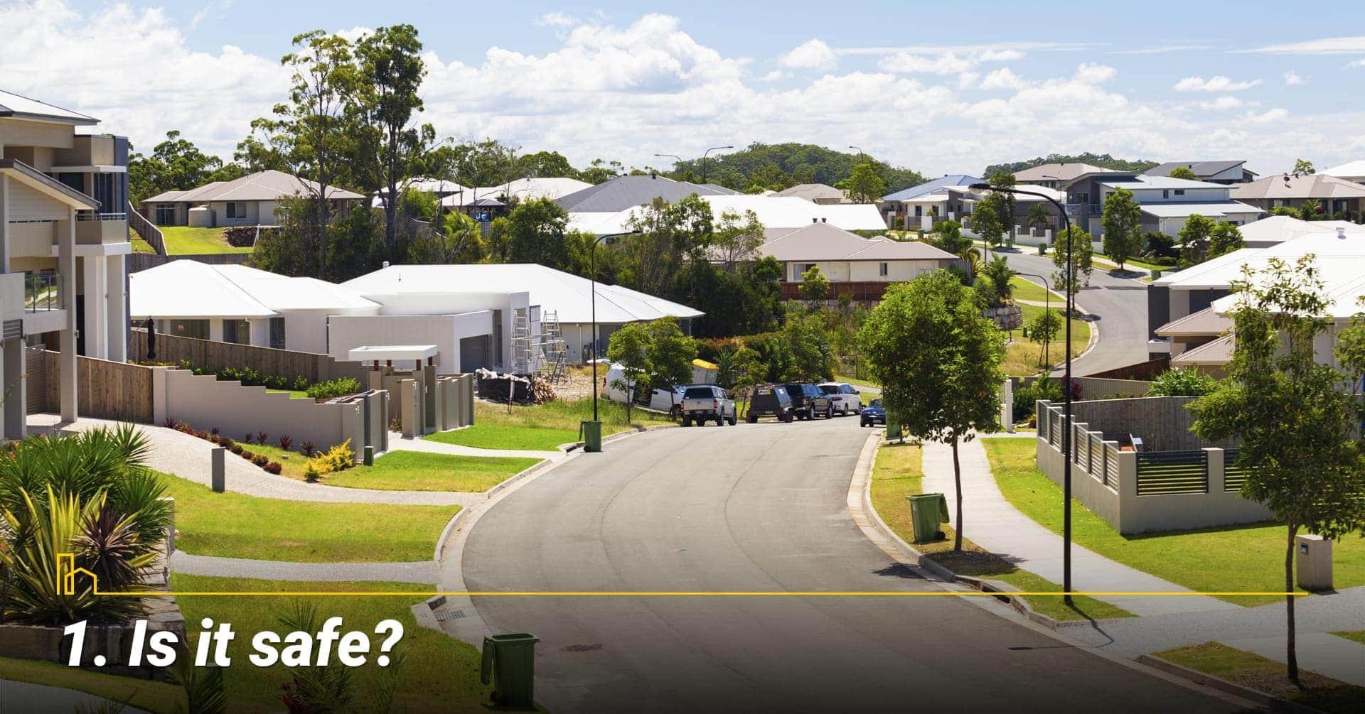 Is it safe? Choose a safe neighborhood