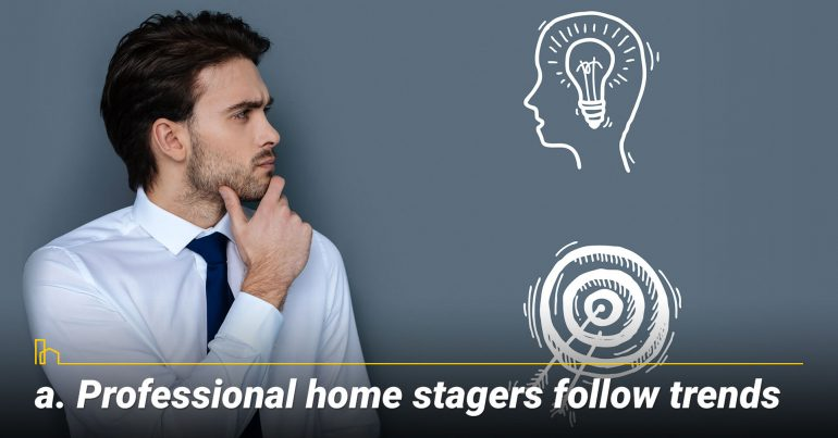 Professional home stagers follow trends