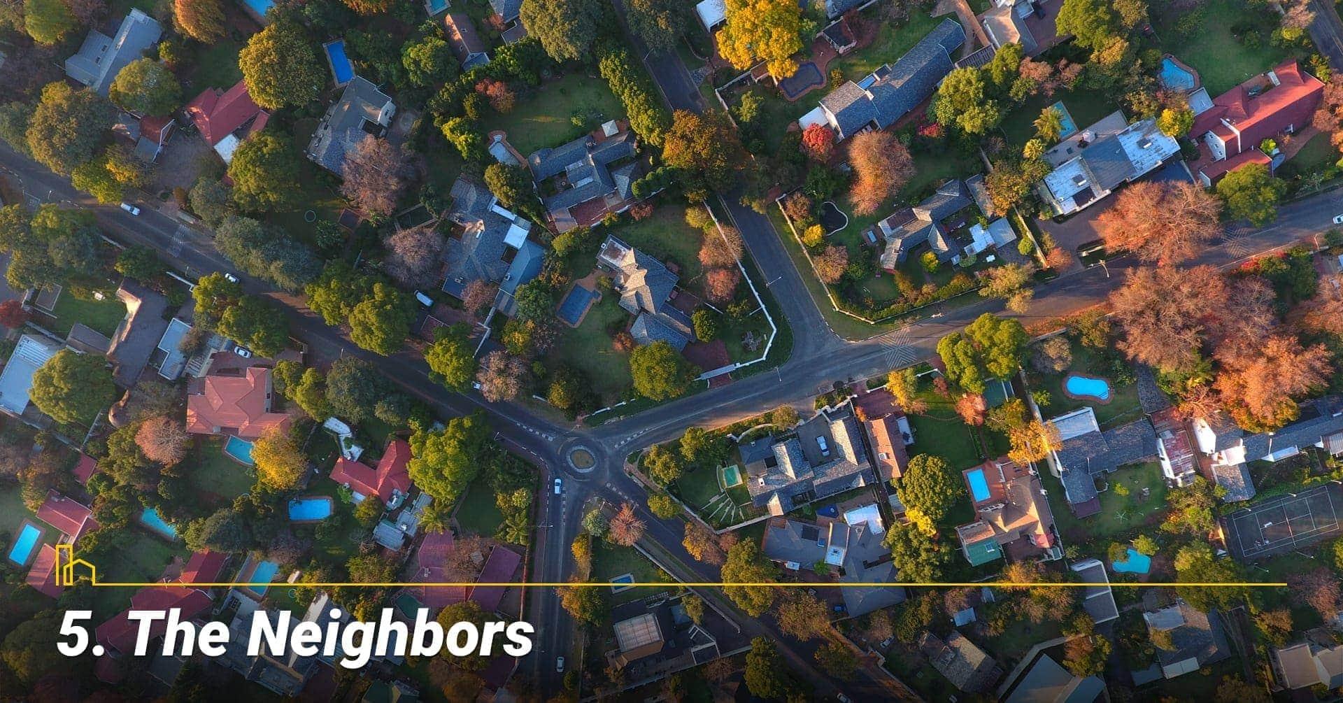 The Neighbors, Look for good neighbors