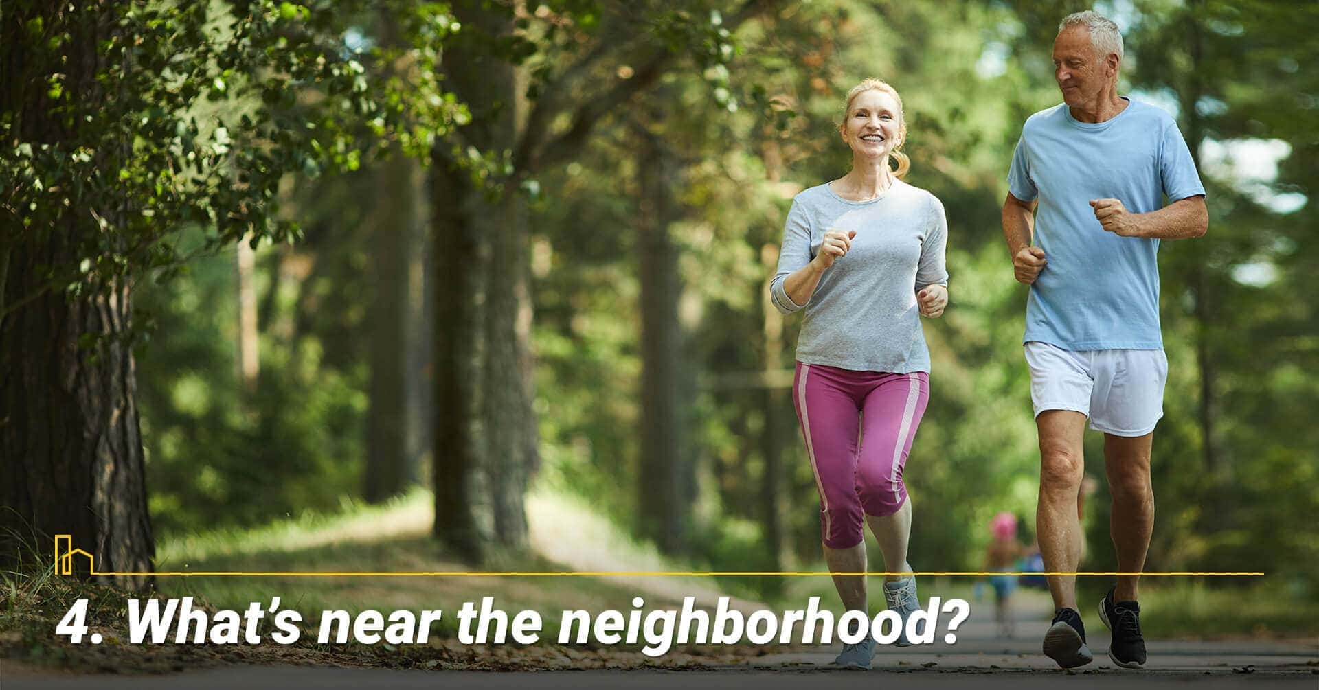 What's near the neighborhood?