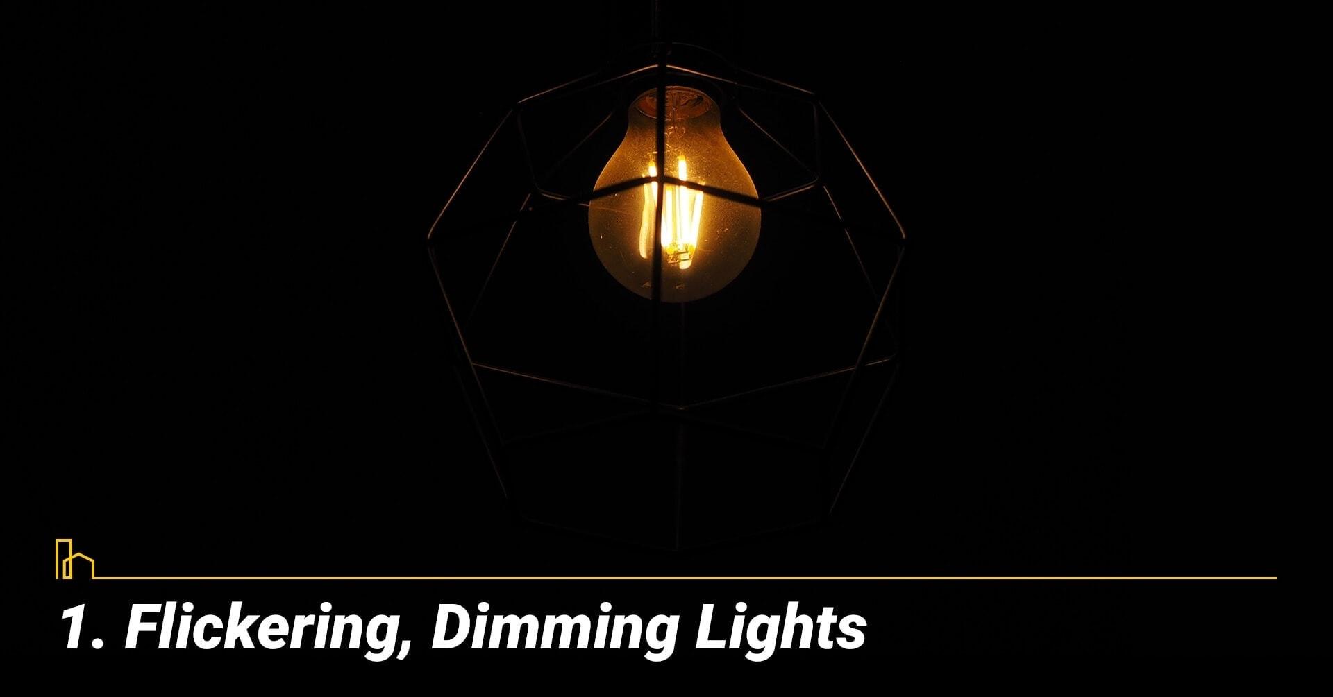 Flickering, Dimming Lights