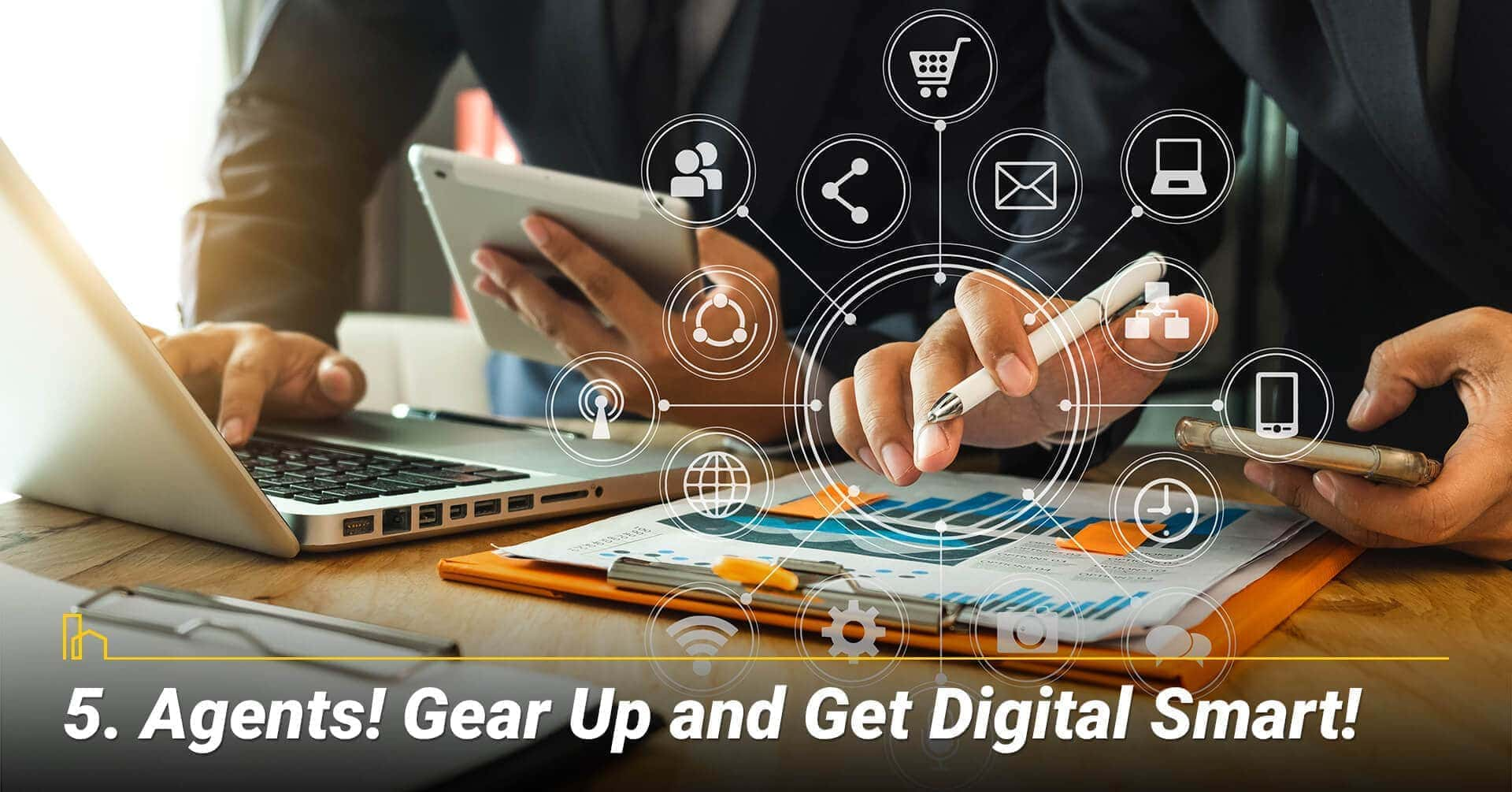 Agents! Gear Up and Get Digital Smart!