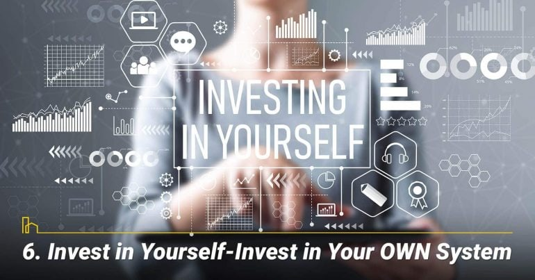 Invest in Yourself—Invest in Your OWN System