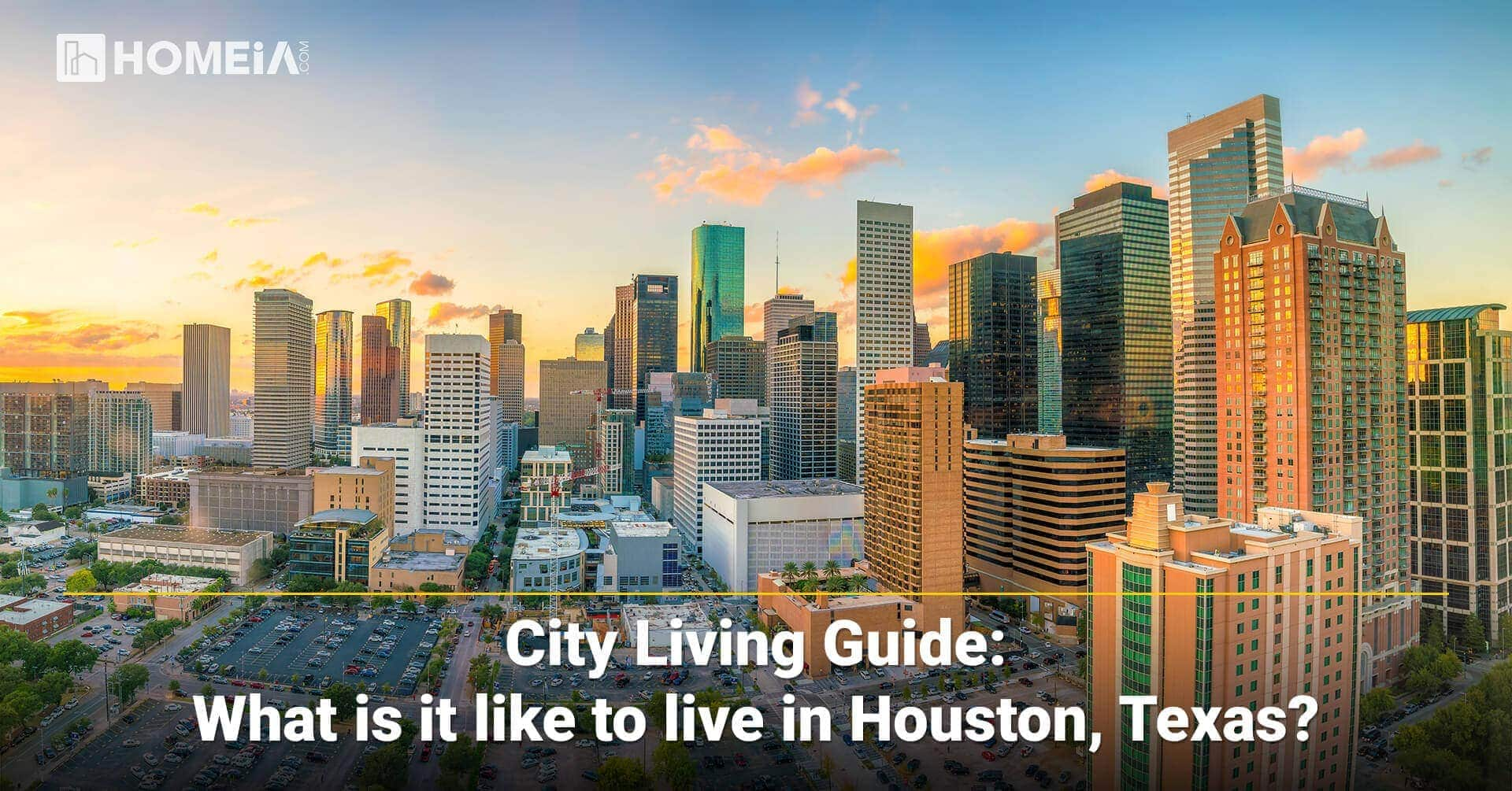 City Living Guide: What is it like to live in Houston, Texas?