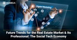 Future Trends for the Real Estate Market & Its Professional: The Social Tech Economy