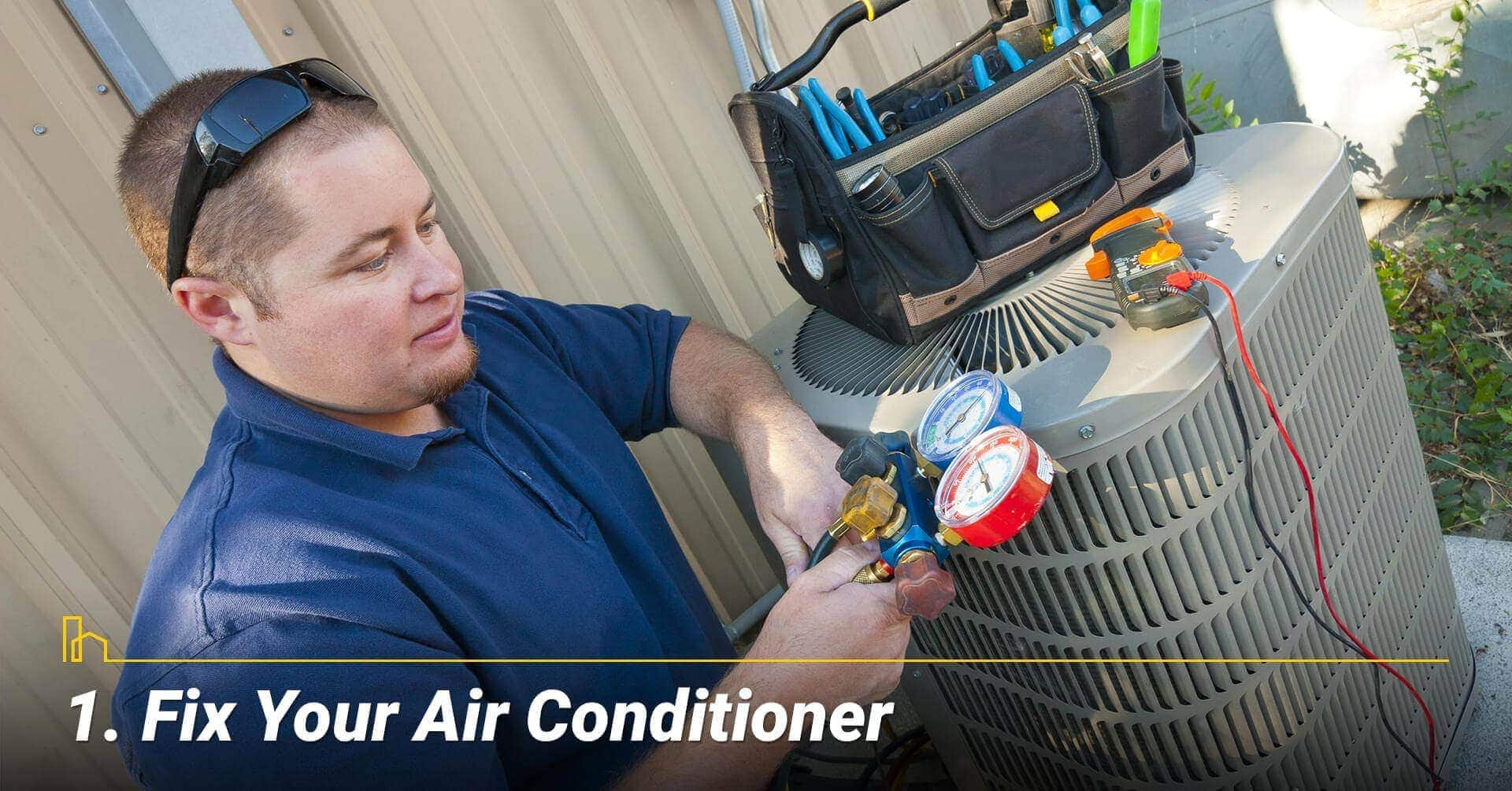 Fix Your Air Conditioner, get professional help to fix your air conditioner