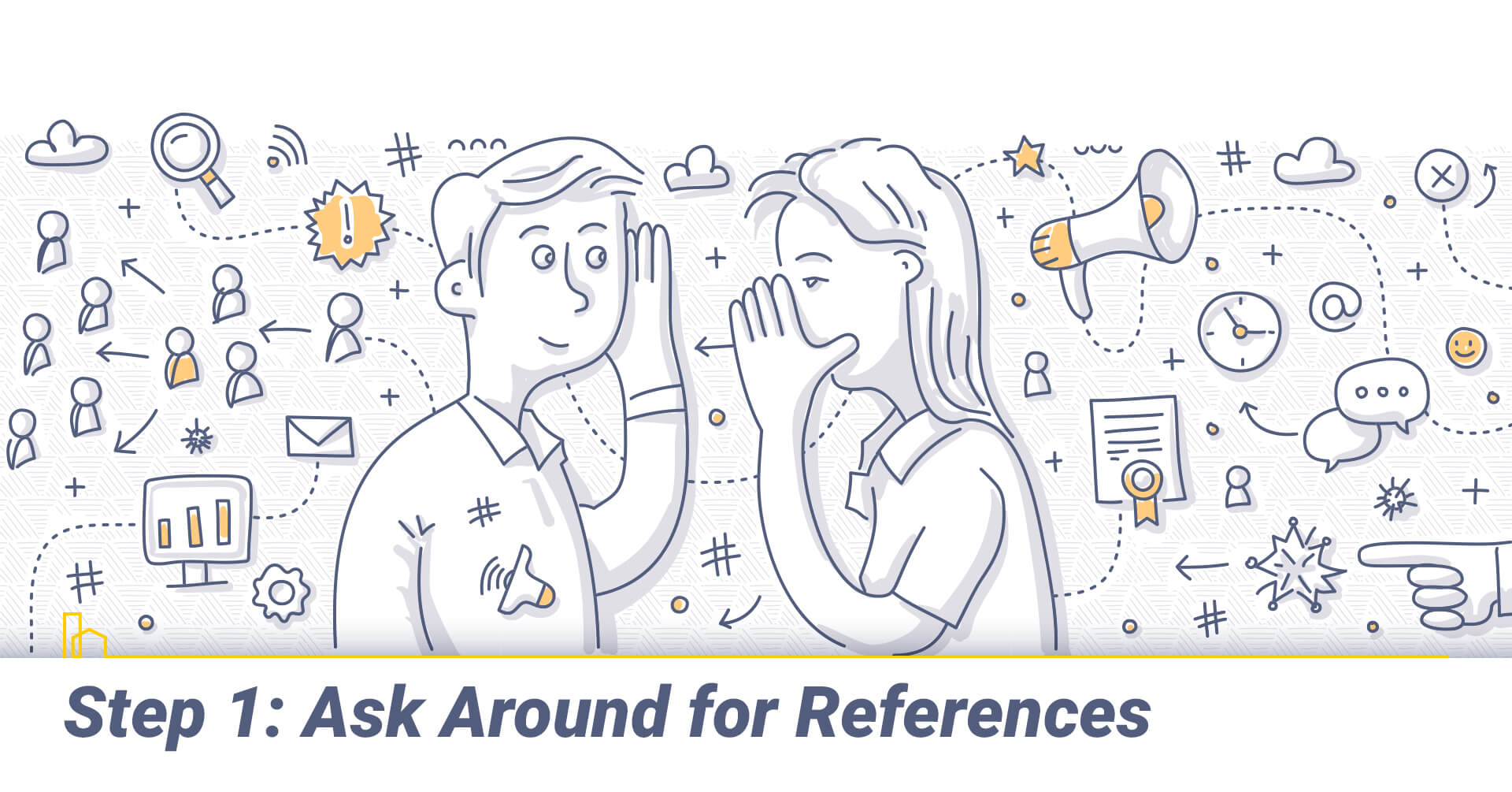 Step 1: Ask Around for References