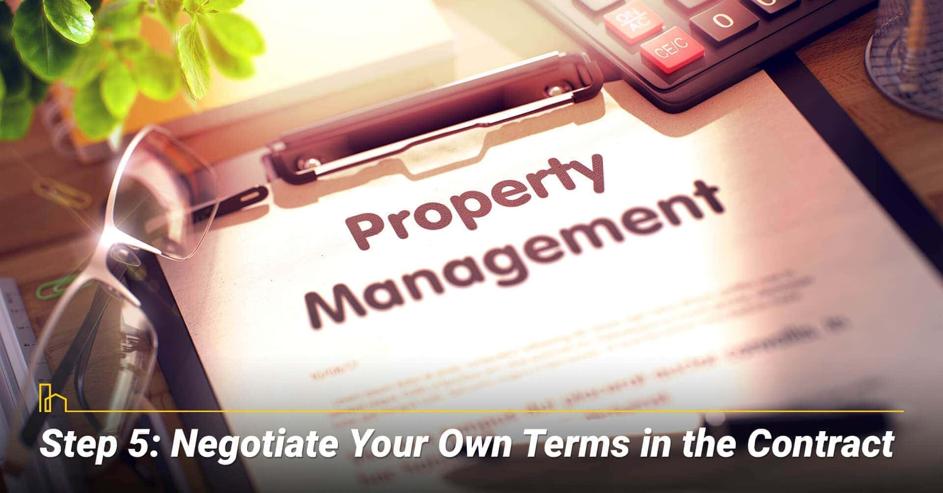 Step 5: Negotiate Your Own Terms in the Contract