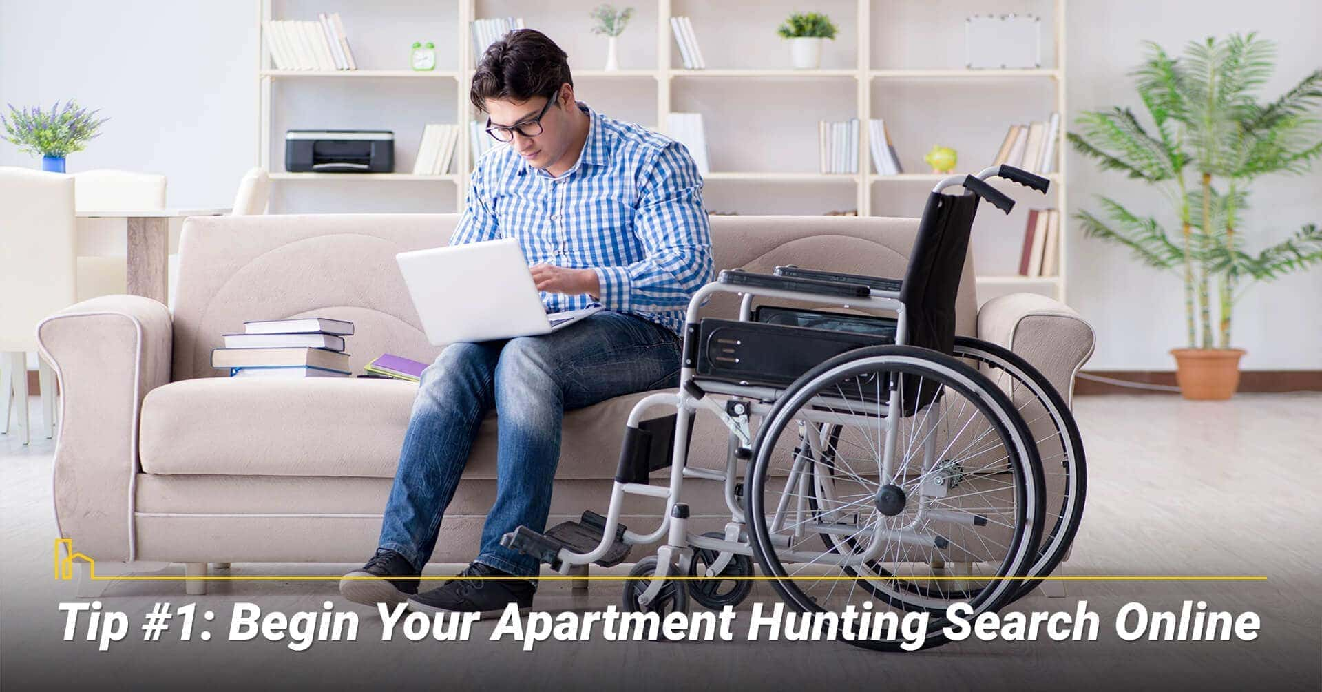 Tip #1: Begin Your Apartment Hunting Search Online, start your search online