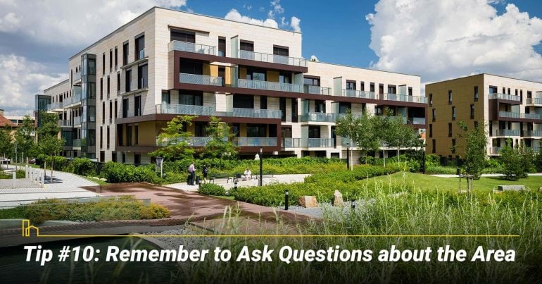 Tip #10: Remember to Ask Questions about the Area