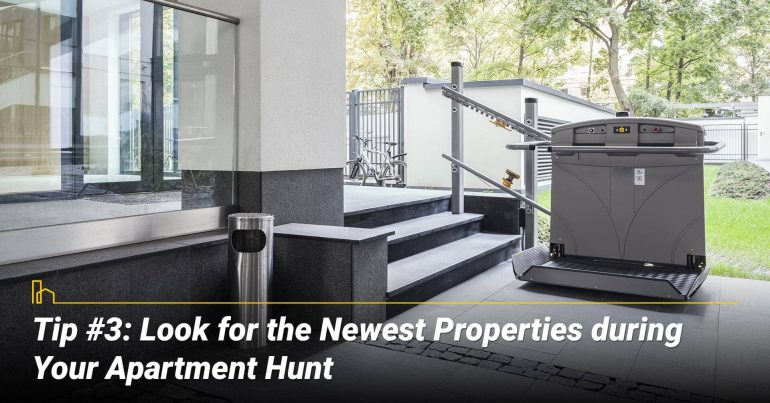 Tip #3: Look for the Newest Properties during Your Apartment Hunt