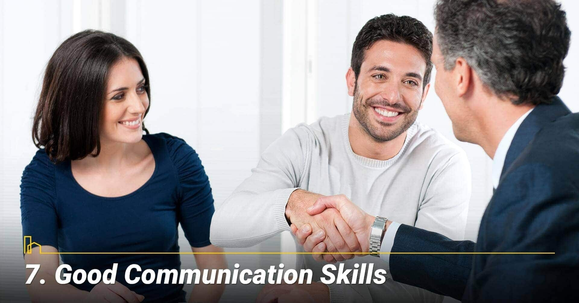 Good Communication Skills, get their points across well