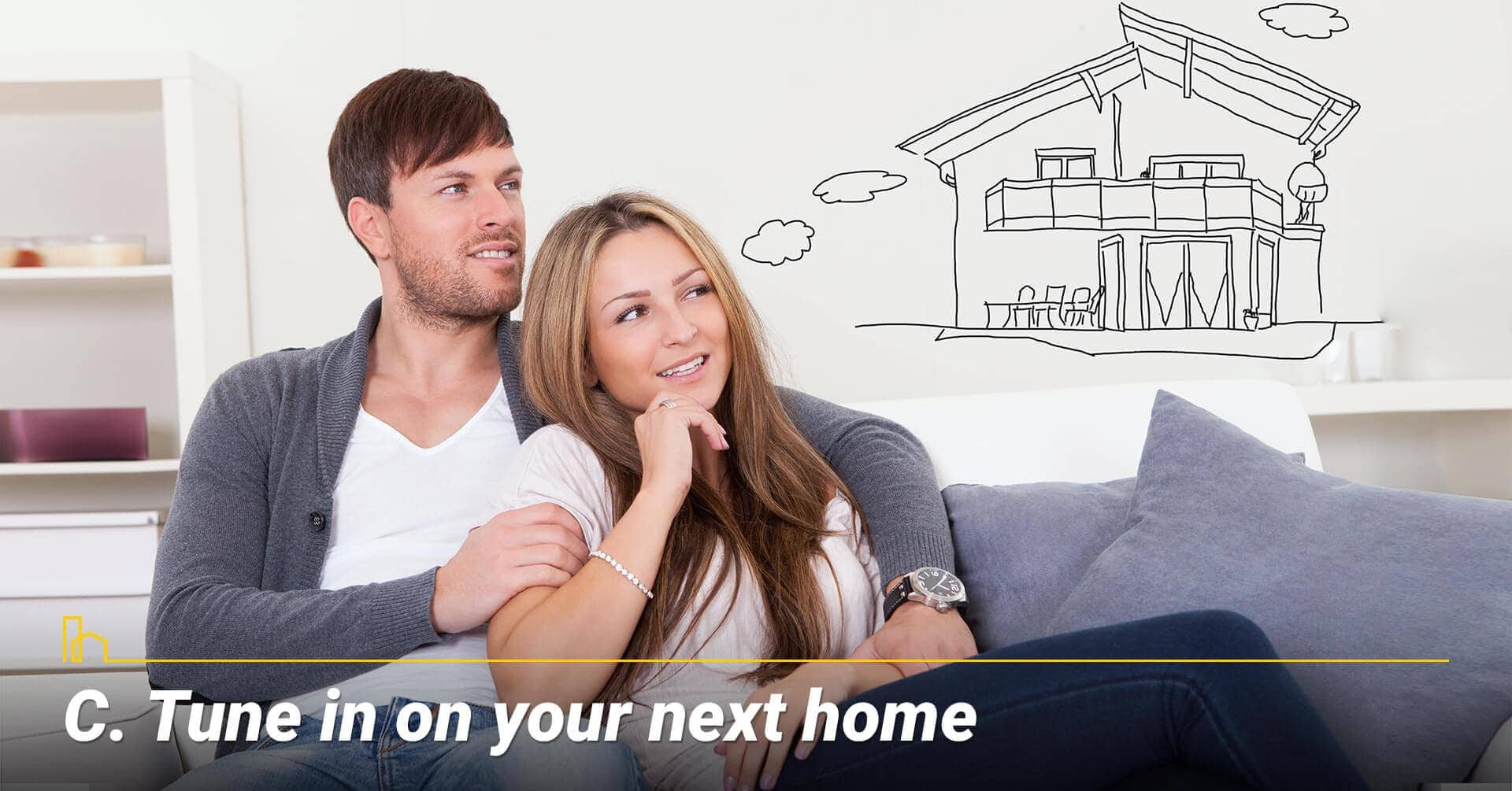 Tune in on your next home, think about your next home