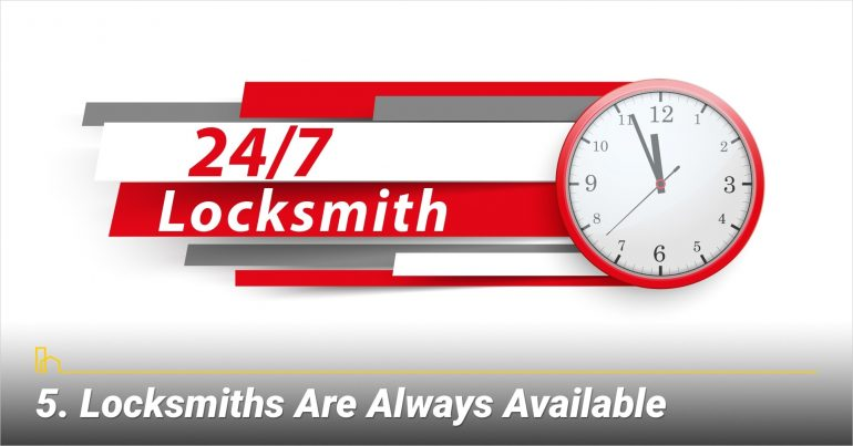 Locksmiths Are Always Available
